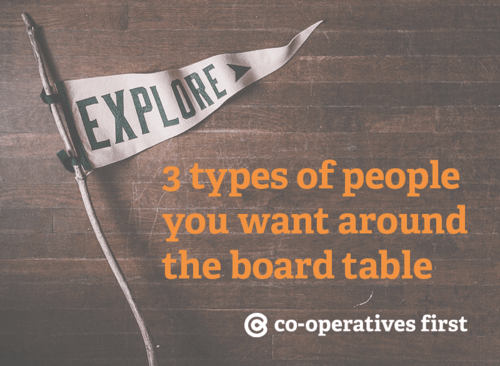 3 people you want at your co-operative's board table
