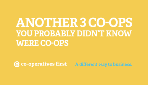 Another 3 Co-ops you probably didn't know were co-ops