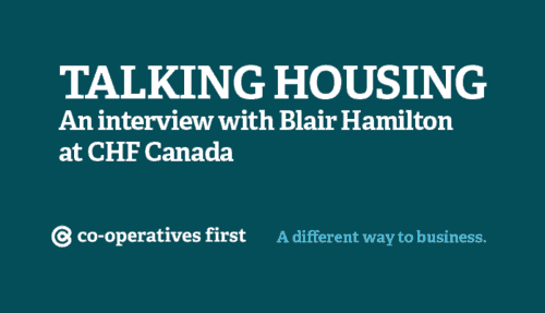Co-operative Housing: An interview with Blair Hamilton at CHF Canada