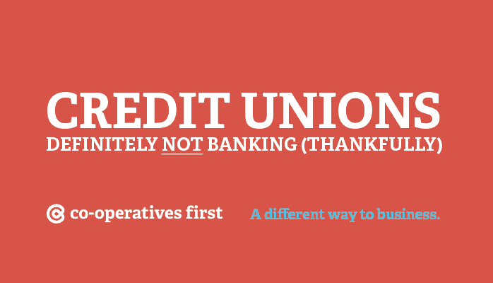 Credit Unions: Definitely NOT Banking (thankfully)