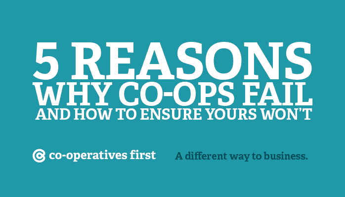 5 Reasons Why Co-ops Fail (and how to ensure yours won't)