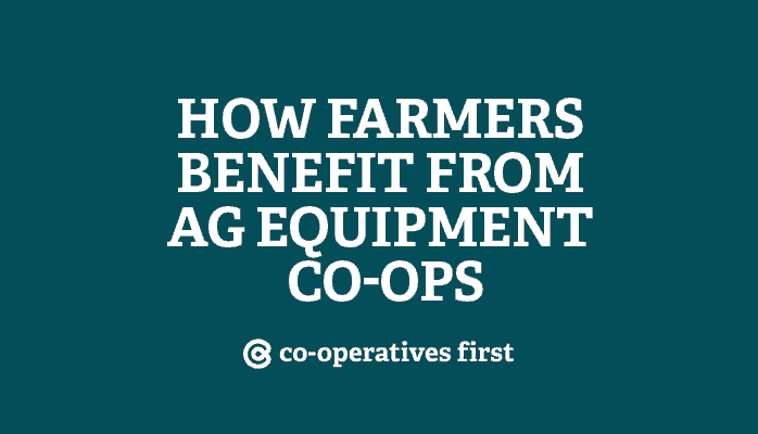 How farmers benefit from ag equipment co-ops