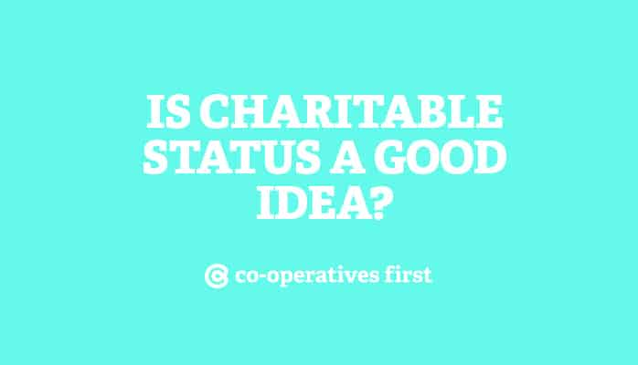 Is getting charitable status a good idea?